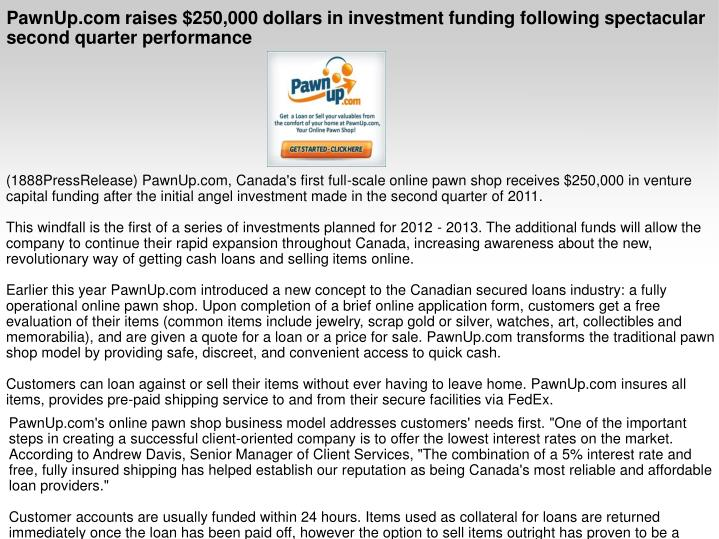 PawnUp.com raises $250,000 dollars in investment funding following spectacular second quarter perfor...