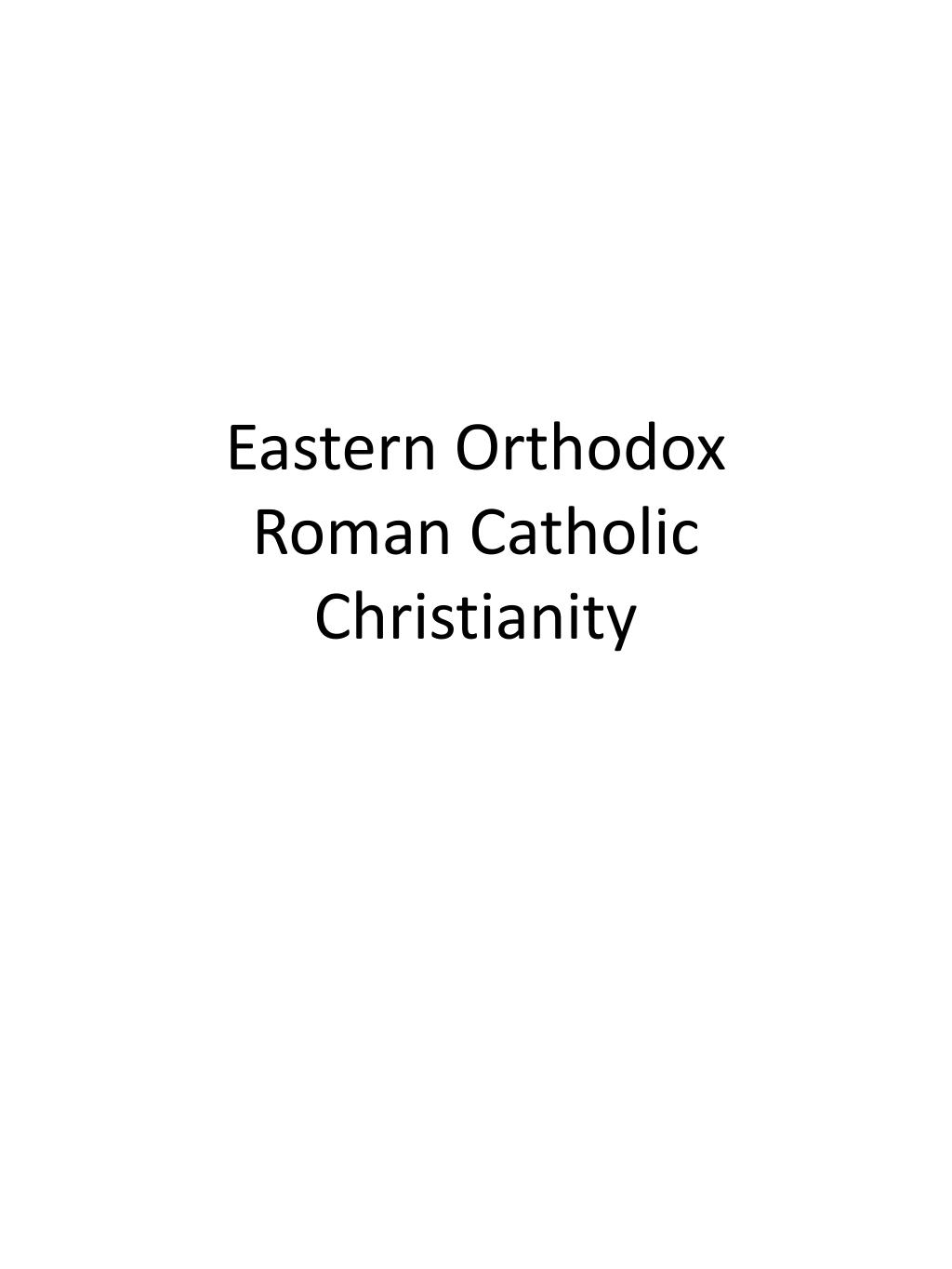 eastern orthodox roman catholic christianity l.