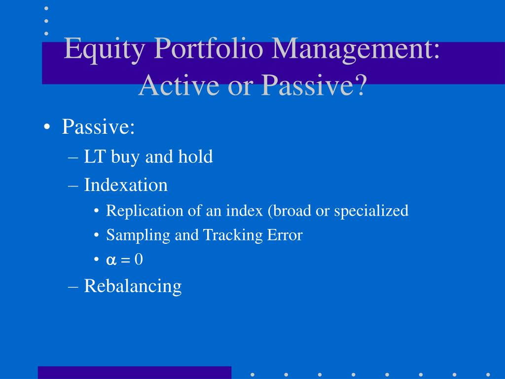 equity portfolio management active or passive l.
