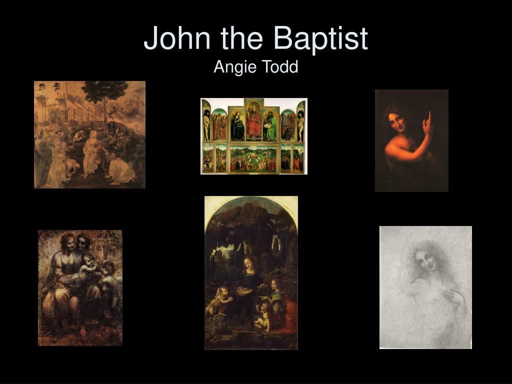 john the baptist angie todd l.