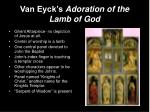 van eyck s adoration of the lamb of god