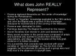what does john really represent