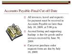 accounts payable final cut off date