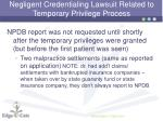 negligent credentialing lawsuit related to temporary privilege process4