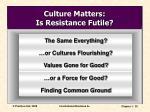 culture matters is resistance futile