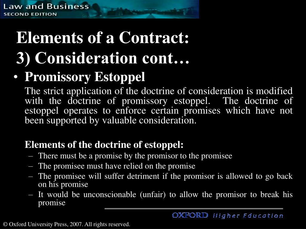 the importance of promissory estoppel in law The doctrine of promissory estoppel allows a party to recover the benefit of a promise made even if a legal contract does not exist use of this.