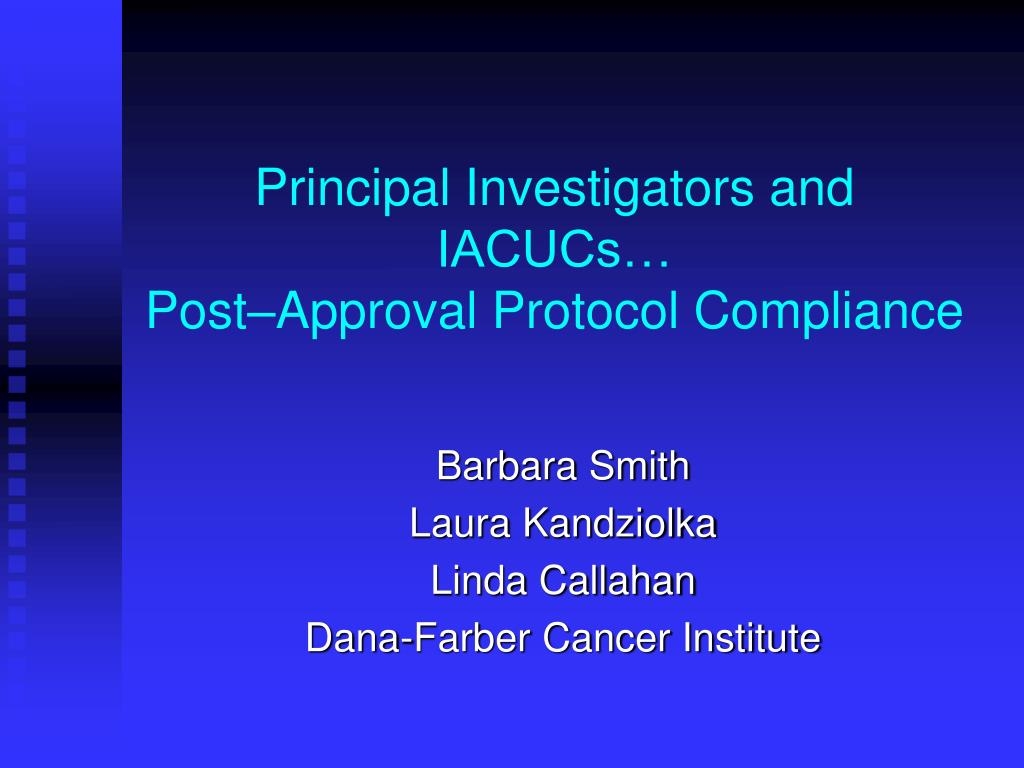 principal investigators and iacucs post approval protocol compliance l.