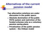 alternatives of the current pension model