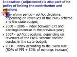 indexation adjustment is also part of he policy of linking the contribution and pensions