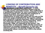 linking of contribution and benefits benefit formula 4