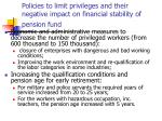 policies to limit privileges and their negative impact on financial stability of pension fund