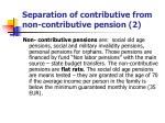 separation of contributive from non contributive pension 2