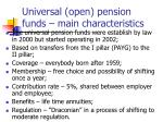 universal open pension funds main characteristics