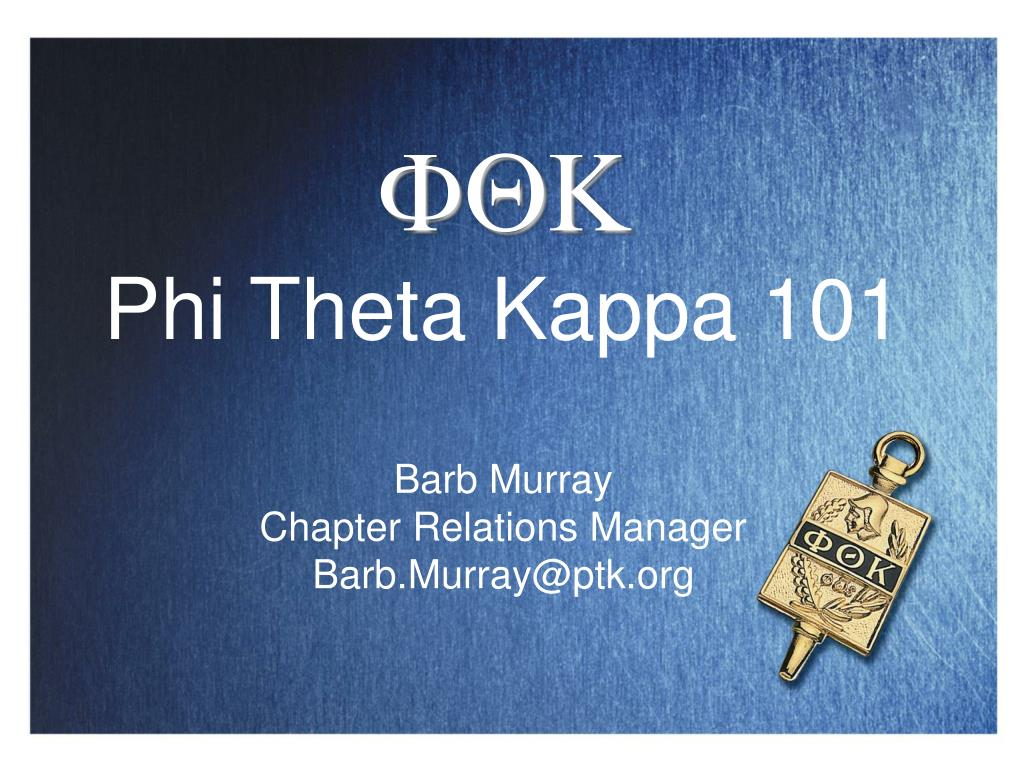 fqk phi theta kappa 101 barb murray chapter relations manager barb murray@ptk org l.