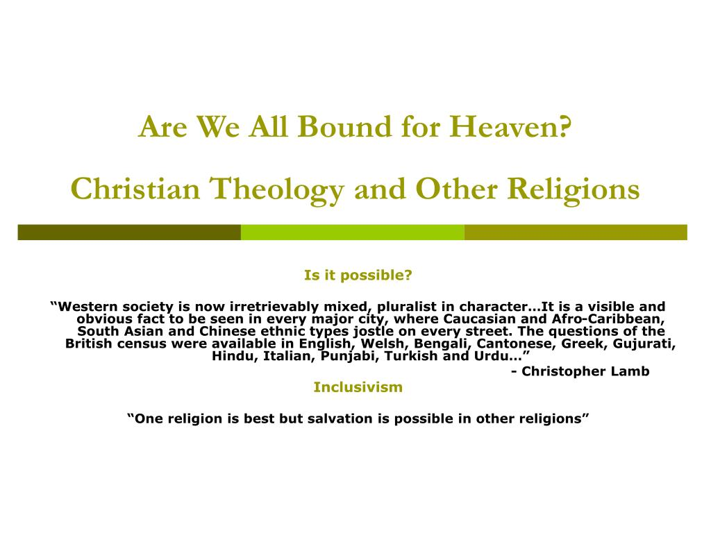 are we all bound for heaven christian theology and other religions l.