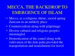 mecca the backdrop to emergence of islam