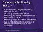 changes to the banking industry