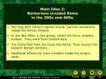 main idea 2 barbarians invaded rome in the 300s and 400s