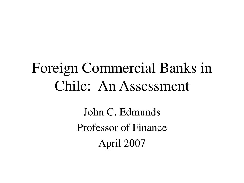 foreign commercial banks in chile an assessment l.