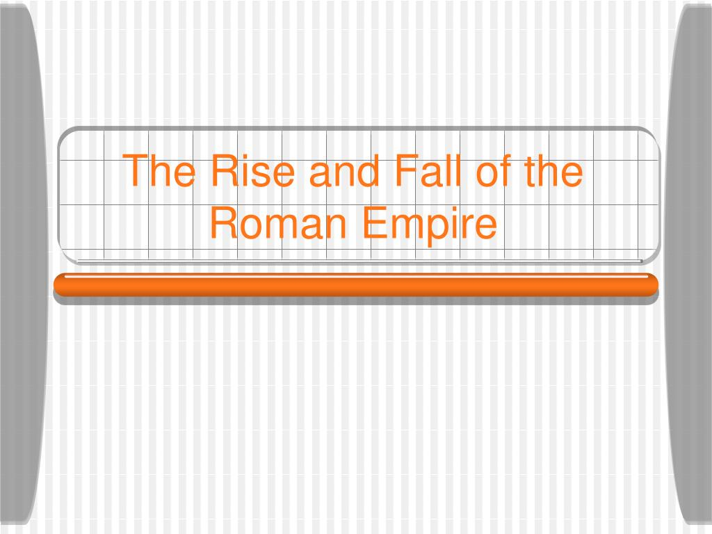 the rise and fall of the roman empire l.