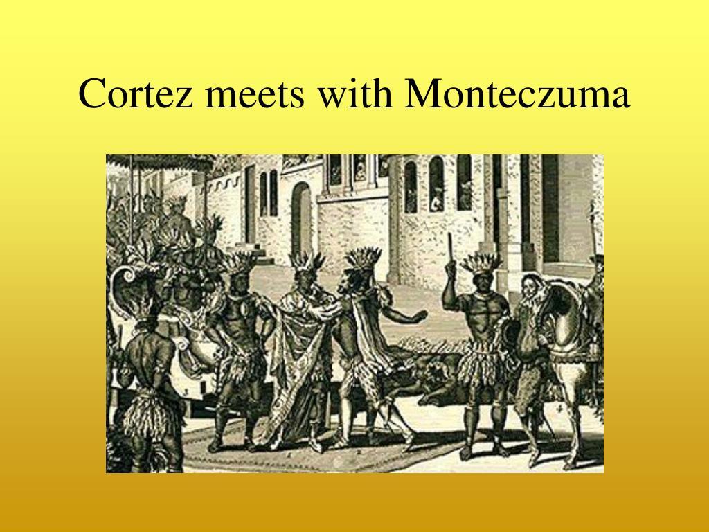 Cortez meets with Monteczuma