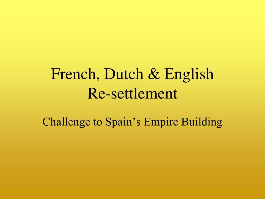 French, Dutch & English