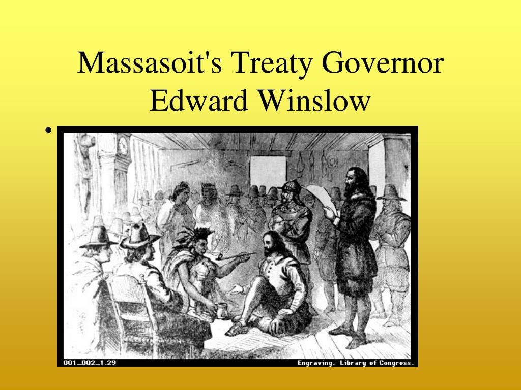 Massasoit's Treaty Governor Edward Winslow