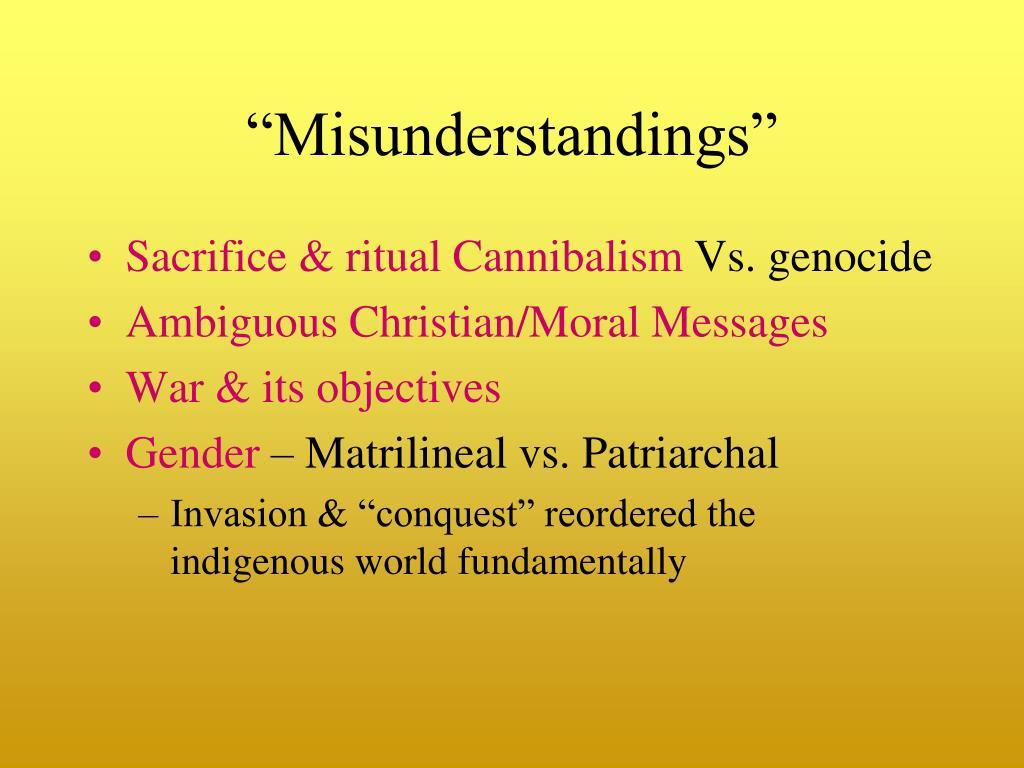 """Misunderstandings"""