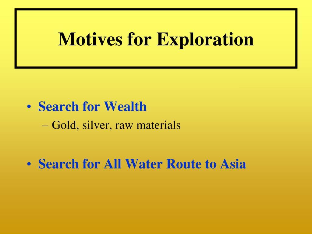 Motives for Exploration