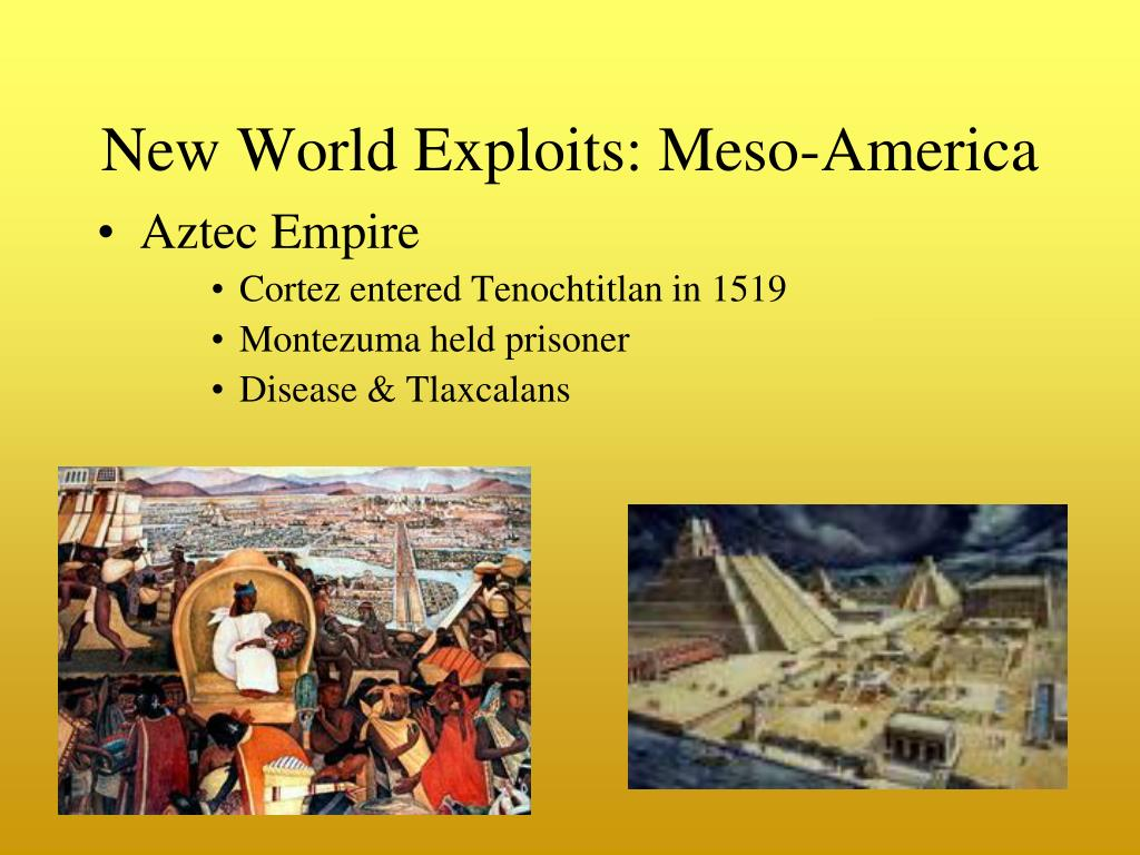 New World Exploits: Meso-America