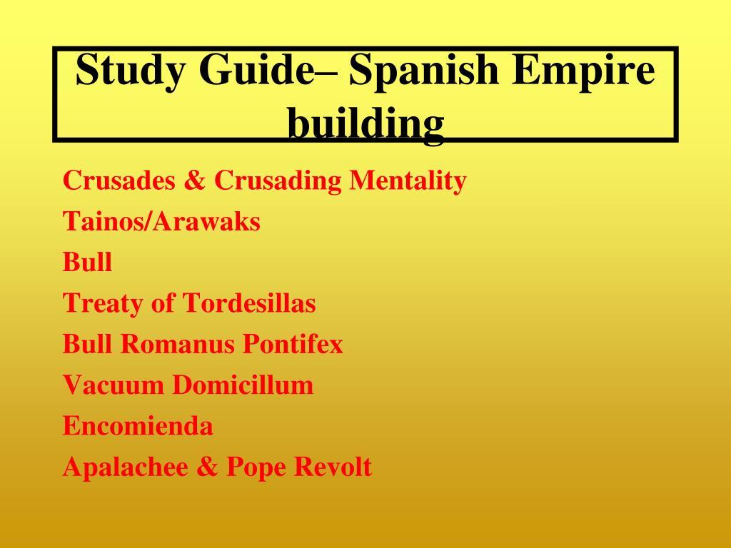 study guide spanish empire building l.