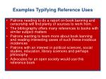 examples typifying reference uses