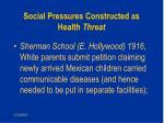 social pressures constructed as health threat