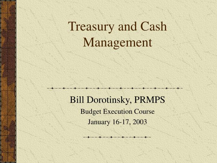 treasury and cash management n.