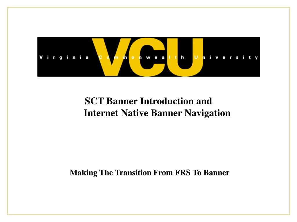 sct banner introduction and internet native banner navigation l.