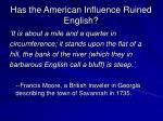 has the american influence ruined english