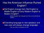 has the american influence ruined english1