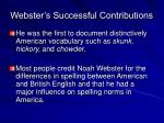 webster s successful contributions