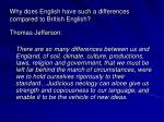 why does english have such a differences compared to british english