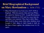 brief biographical background on mary rowlandson c 1636 1711