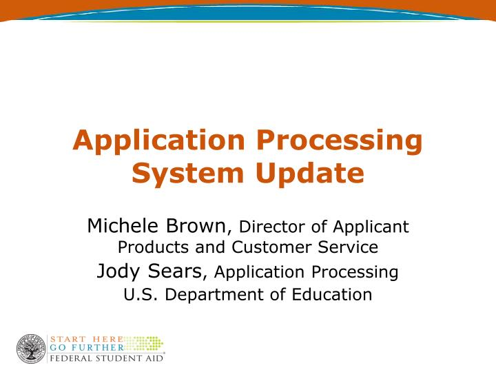 application processing system update n.