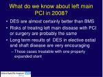 what do we know about left main pci in 2008