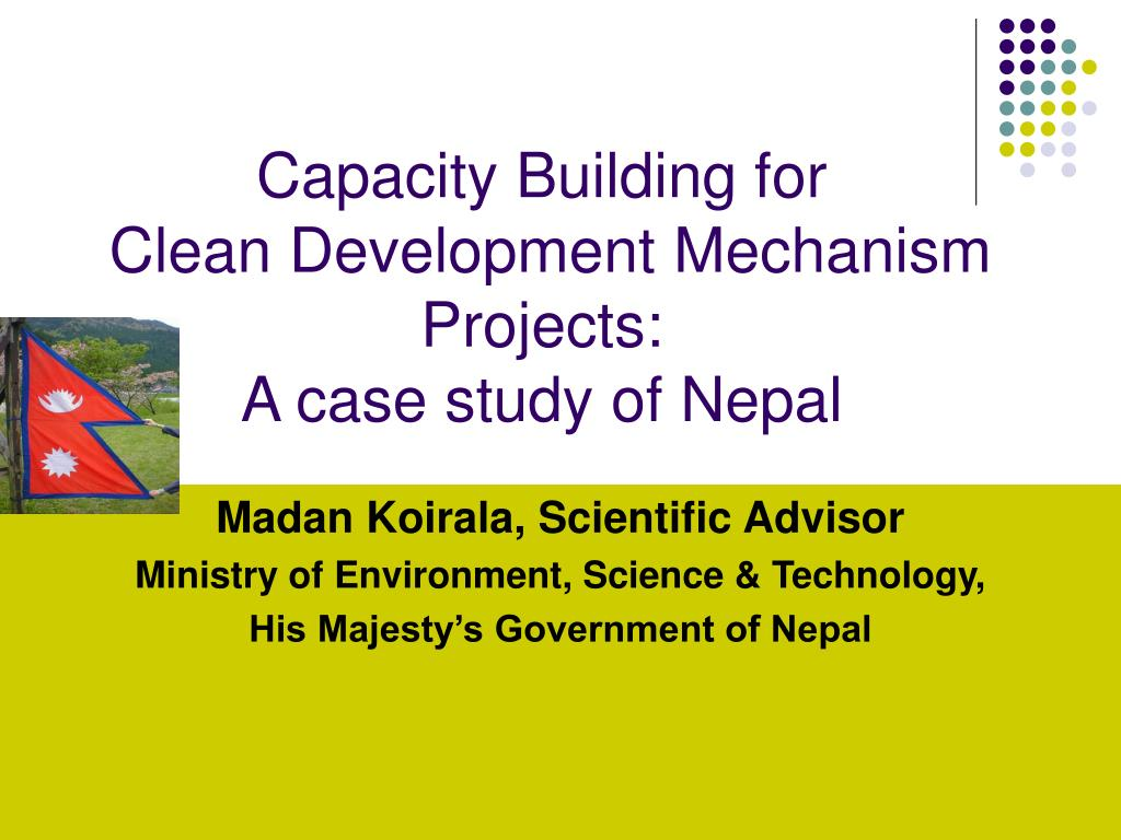 capacity building for clean development mechanism projects a case study of nepal l.