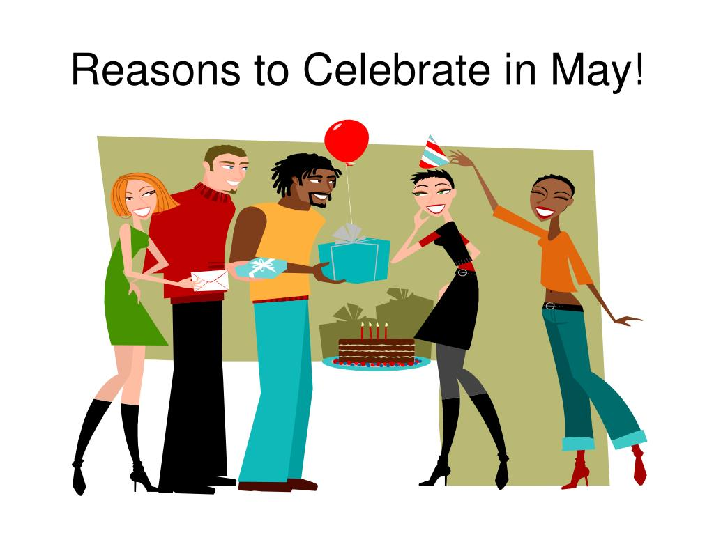 reasons to celebrate in may l.