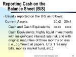 reporting cash on the balance sheet b s