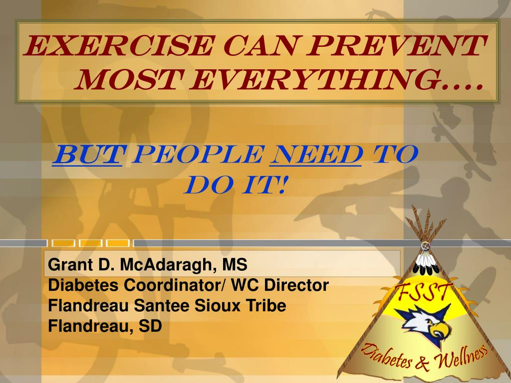 exercise can prevent most everything l.