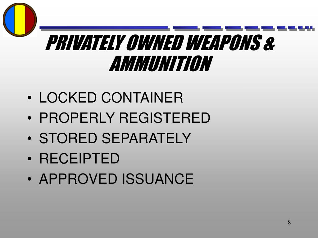 PRIVATELY OWNED WEAPONS & AMMUNITION