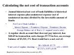calculating the net cost of transaction accounts