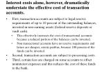 interest costs alone however dramatically understate the effective cost of transaction accounts
