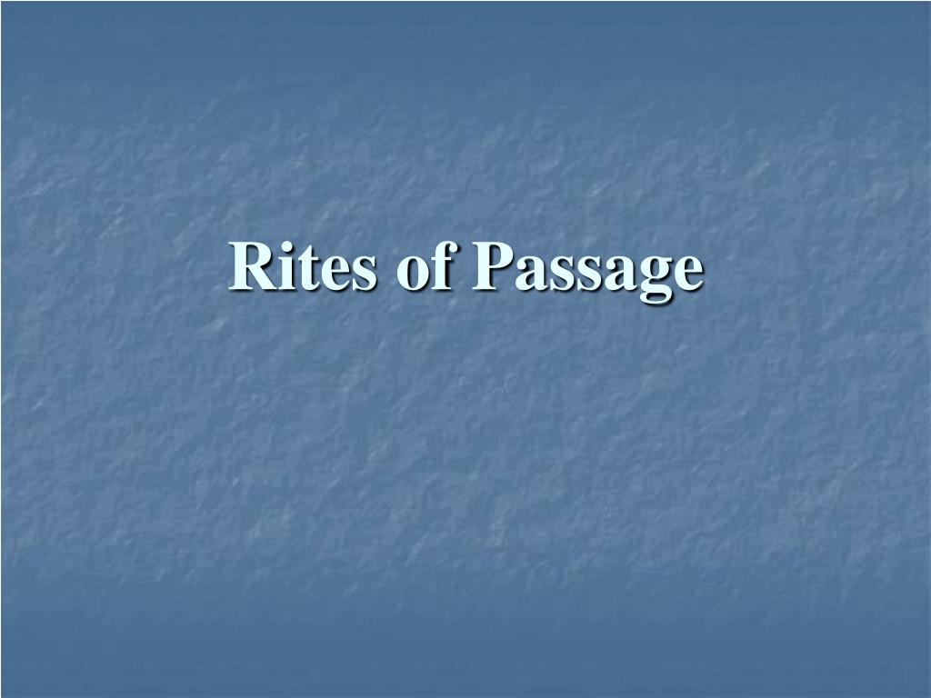 rites of passage l.